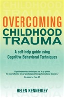 Overcoming Childhood Trauma av Helen Kennerley (Heftet)