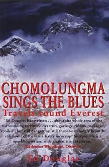 Chomolungma Sings the Blues av Ed Douglas (Heftet)