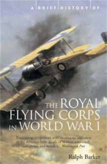A Brief History of the Royal Flying Corps in World War One av Ralph Barker (Heftet)