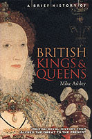 A Brief History of British Kings and Queens av Mike Ashley (Heftet)