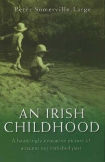 An Irish Childhood av Peter Somerville-Large (Heftet)