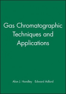 Gas Chromatographic Techniques and Applications (Innbundet)