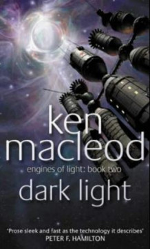 Dark light av Ken MacLeod (Heftet)
