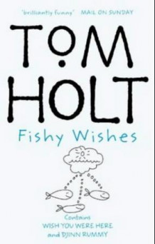 Fishy wishes av Tom Holt (Heftet)