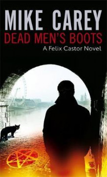 Dead men's boots av Mike Carey (Heftet)
