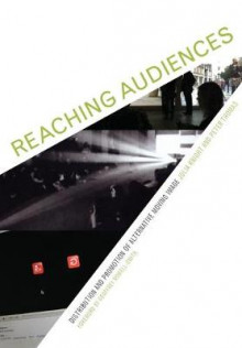 Reaching Audiences Distribution and Promotion of Alternative Moving Image av Julia Knight og Peter Thomas (Heftet)