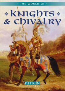 The World of Knights and Chivalry av Christopher Gravett (Heftet)