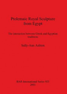 Ptolemaic Royal Sculpture from Egypt av Sally-Ann Ashton (Heftet)