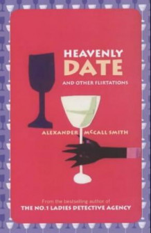 Heavenly date and other flirtations av Alexander McCall Smith (Heftet)