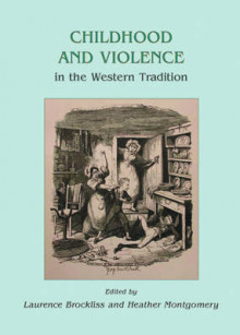 Childhood and Violence in the Western Tradition av Laurence Brockliss og Heather Montgomery (Innbundet)