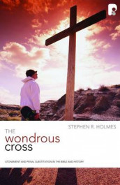 The Wondrous Cross av Stephen R Holmes (Heftet)
