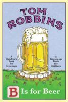 B is for Beer av Tom Robbins (Heftet)