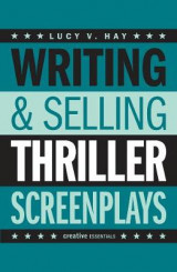 Omslag - Writing and Selling: Thriller Screenplays
