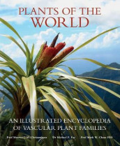 Plants of the World av Mr Mark W Chase, Mr Maarten J. M. Christenhusz og Prof Michael F Fay (Innbundet)