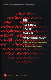 The Resistible Rise of Market Fundamentalism av Richard Kozul-Wright og Paul Rayment (Innbundet)