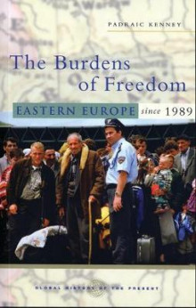 The Burdens of Freedom av Padraic Kenney (Heftet)