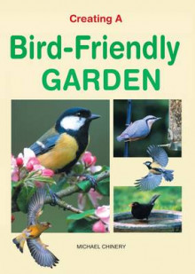 Creating a Bird-Friendly Garden av Michael Chinery (Innbundet)