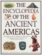 The Ancient Americas, The Encyclopedia of av Jen Green, Fiona Macdonald, Philip Steele og Michael Stotter (Heftet)