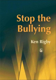 Stop the Bullying av Ken Rigby (Heftet)