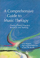 A Comprehensive Guide to Music Therapy av Tony Wigram, Inge Nygaard Pedersen, Lars Ole Bonde og et al (Heftet)