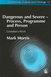 Dangerous and Severe - Process, Programme and Person av Mark Morris (Heftet)