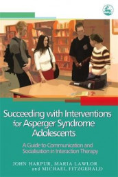 Succeeding with Interventions for Asperger Syndrome Adolescents av Michael Fitzgerald, John Harpur og Maria Lawlor (Heftet)