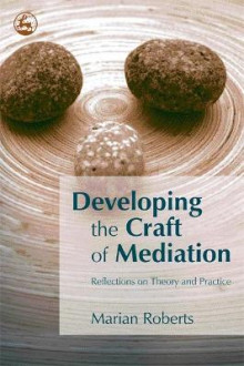 Developing the Craft of Mediation av Marian Roberts (Heftet)