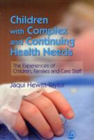 Children with Complex and Continuing Health Needs av Jaquelina Hewitt-Taylor (Heftet)