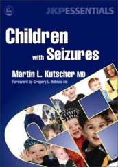 Children with Seizures av Martin L. Kutscher (Heftet)