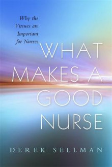 What Makes a Good Nurse av Derek Sellman (Heftet)