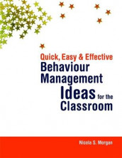 Quick, Easy and Effective Behaviour Management Ideas for the Classroom av Nicola Morgan (Heftet)