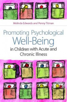 Promoting Psychological Well-being in Children with Acute and Chronic Illness av Melinda Edwards og Penny Titman (Heftet)