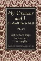 My Grammar and I (Or Should That Be 'Me'?) av Caroline Taggart og J. A. Wines (Innbundet)