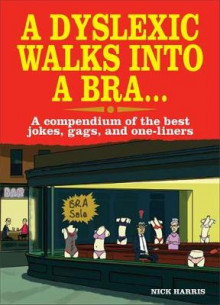 A Dyslexic Walks Into a Bra av Nick Harris (Heftet)