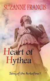 Heart of Hythea [Song of the Arkafina #1] av Suzanne Francis (Heftet)