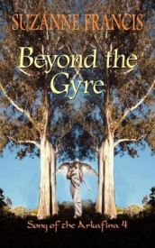 Beyond the Gyre [Song of the Arkafina #4] av Suzanne Francis (Heftet)
