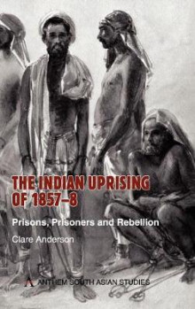 The Indian Uprising of 1857-8 av Clare Anderson (Innbundet)