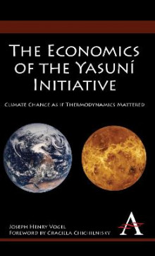The Economics of the Yasuni Initiative av Joseph Henry Vogel (Innbundet)