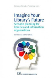 Imagine Your Library's Future av Steve O'Connor og Peter Sidorko (Heftet)