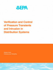 Verification and Control of Pressure Transients and Intrusion in Distribution Systems av Glen Boyd, M. Britton, Melinda J. Friedman, R. Gullick, S. Harrison, D. Howie, M. W. LeChevallier, L. Radder, H. Wang og D. Wood (Heftet)