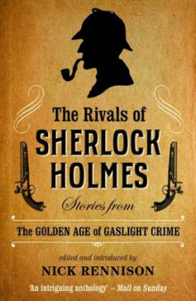 The Rivals Of Sherlock Holmes av Nick Rennison (Heftet)