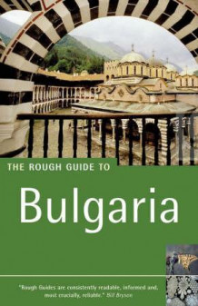 The rough guide to Bulgaria av Jonathan Bousfield og Dan Richardson (Heftet)