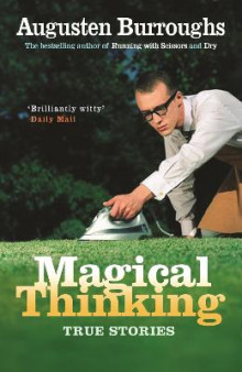Magical Thinking av Augusten Burroughs (Heftet)