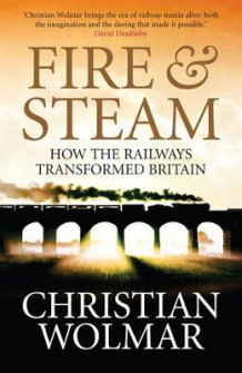 Fire and Steam av Christian Wolmar (Heftet)