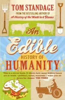 An Edible History of Humanity av Tom Standage (Heftet)