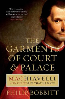 The Garments of Court and Palace av Philip Bobbitt (Heftet)