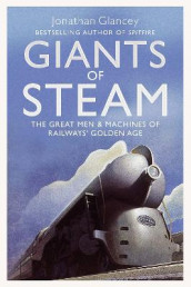 Giants of Steam av Jonathan Glancey (Heftet)