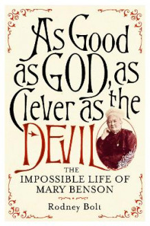 As Good as God, as Clever as the Devil av Rodney Bolt (Innbundet)