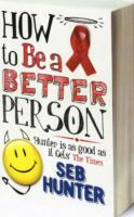 How to be a Better Person av Seb Hunter (Heftet)