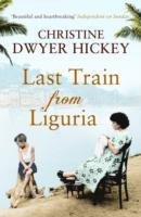 Last Train from Liguria av Christine Dwyer Hickey (Heftet)